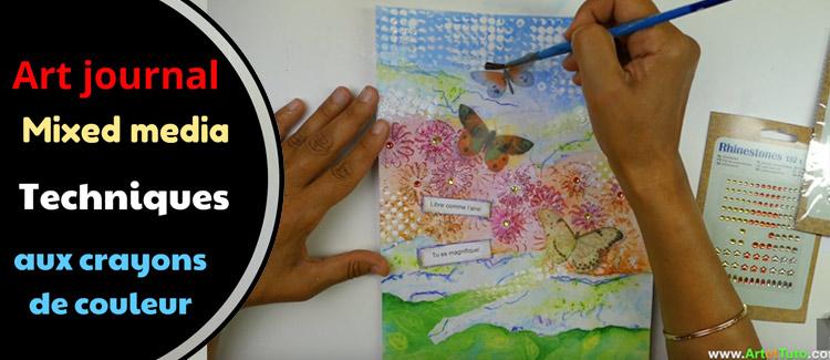 Techniques aux crayons de couleur – Art journal Mixed media